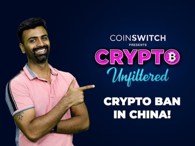 Video : Crypto Unfiltered Episode 10: Here's Why China Has Banned Cryptocurrency