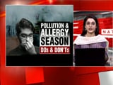 Video : Dos & Don'ts Amid Rise In Pollution And Cases of Allergy
