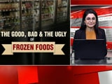 Video: The Good, Bad & The Ugly Of Frozen Foods
