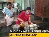 Video : Mid-Day Meal Reinvented As 'PM <i>Poshan Yojana</i>'