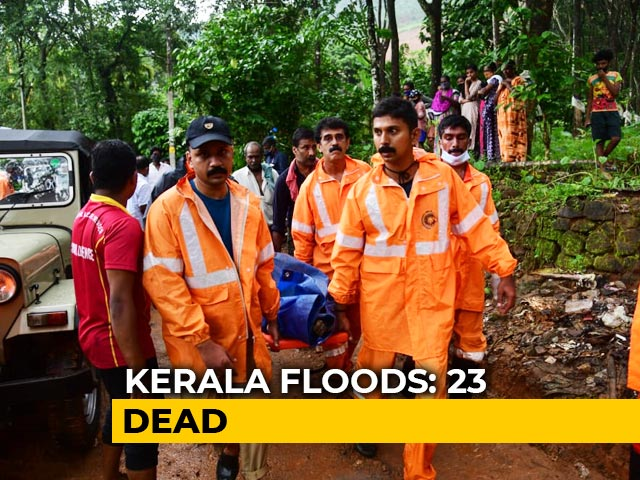 Video: 23 Killed In Kerala Rain, Armed Forces On Guard, Rescue Efforts On