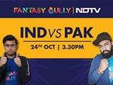 Video : IND vs PAK, India vs Pakistan Fantasy Tips & Predictions | Fantasy Gully