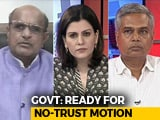 Video : No Confidence Debate On Friday: Who Has The Edge?