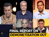Video: Final Report On Notes Ban Out: Was Demonetisation Gain Worth The Pain?