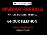 Video : #IndiaForKerala: Special 6-Hour Telethon Today