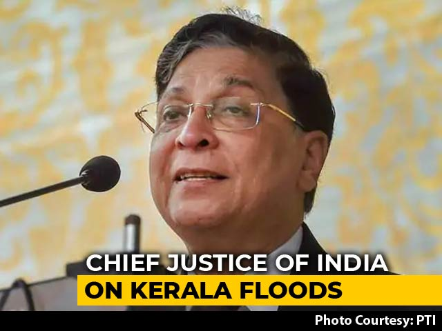 Video : Nation Stands With Kerala, Says Chief Justice Dipak Misra
