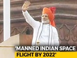 "Video : Mission ""Gaganyaan"": An Indian Will Be Sent To Space By 2022, Says PM"