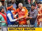 Video : After Swami Agnivesh Thrashed, Jharkhand Minister Says He's A Fraud