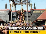 "Video : ""Everyone Can Go"": Top Court On Entry Of Women In Sabarimala Temple"