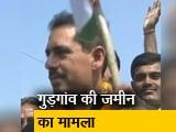 Video : सोनिया गांधी के दामाद रॉबर्ट वाड्रा के खिलाफ केस