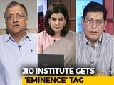 Video : 'Eminence' Tag For Non-Existent Jio Institute: More Deserving Institutions Losing Out?