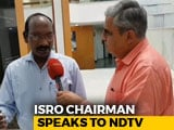 Video : Do Pak Satellites Pose A Threat To India's Space Efforts? ISRO Chief Responds