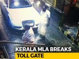 Video : Made To Wait At Toll Plaza, Kerala Lawmaker Loses Cool, Breaks Barricade