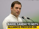 Video : Congress Panel To Handle 2019 Alliances Up And Running, Says Rahul Gandhi