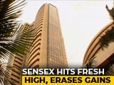 Video : Sensex Hits Fresh High, Erases Gains