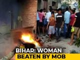 Video : Woman Paraded Naked, Beaten By Mob On Suspicion Of Killing Man In Bihar