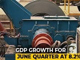 Video : GDP Growth Accelerates To 8.2% In April-June Quarter, Beats Expectations