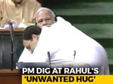 "Video : PM Modi's Theory On Why Rahul Gandhi Gave Him An ""Unwanted Hug"""