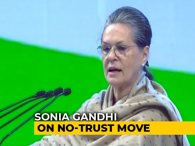 "Video : ""Who Says We Don't Have Numbers?"": Sonia Gandhi To NDTV On No-Trust Move"