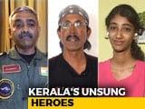 Video : Meet Kerala's Unsung Heroes