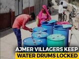 Video : Water Crisis Deepens, Residents Lock Containers In This Rajasthan Village