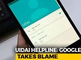 Video: Google Takes The Blame For UIDAI Number Showing Up In People's Phones