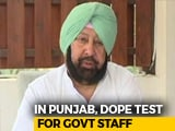 Video : Amarinder Singh Orders Mandatory Dope Test For All Government Employees