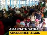 Video : Pilgrims Asked To Return As Amarnath Yatra Suspended From Pahalgam Route