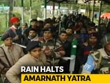Video : Amarnath Yatra Halted Due To Rain, Pilgrims Safe