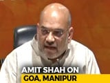 "Video : ""Congress Was Single Largest But..."": Amit Shah On Goa, Manipur"