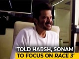 Video : I Have Told Harshvardhan & Sonam To Focus On <i>Race 3</i>: Anil Kapoor