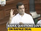"Video : Rahul Gandhi Attacks PM On Rafale Deal, Says ""He Can't Look Me In The Eye"""