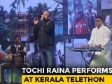Video : Tochi Raina's <i>Kabira</i> Lights Up #IndiaForKerala Telethon