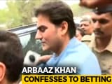 Video : Actor Arbaaz Khan Admits To IPL Betting, Lost 2.8 Crores To Bookie: Cops