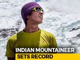 Video : World's Youngest Mountaineer To Summit All Peaks Over 8000 m Is An Indian