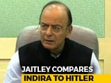 "Video : ""Hitler And Mrs Gandhi..."":Arun Jaitley's Attack On 43 Years Of Emergency"