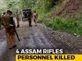 Video : Four Assam Rifles Soldiers Killed In Nagaland Ambush, Four Injured