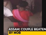 Video : Couple Beaten Up, Woman's Head Shaved In Assam's Nagaon