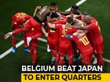 Video : FIFA World Cup 2018: Belgium Beat Japan 3-2, Enter Quarter-Finals