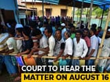 Video : Assam Citizens List Is Draft, No Action Against Those Left Out: Top Court