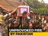 Video : 2 Soldiers Killed, 10 Injured In Unprovoked Border Firing By Pak In Jammu