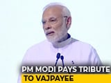 "Video : Vajpayee Shifted Narrative ""From Kashmir To Terrorism"": PM Modi's Tribute"