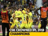 Video : IPL 2018 Final: Shane Watson's Hundred Seals Third IPL Title For Chennai Super Kings