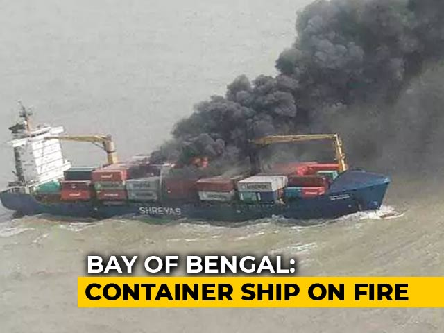 Video : 22 Sailors Rescued After Container Ship Catches Fire In Bay Of Bengal