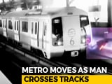 Video : Man Was Almost Run Over By Metro In Delhi. Video Will Give You The Chills