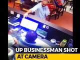 Video : Watch: Man Walks Up To Cash Counter, Fires At Restaurant Owner In UP