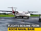 Video : Flights Begin At Kochi Navy Base As Kerala Fights Back Floods