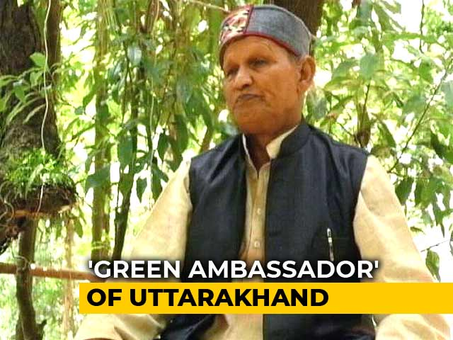 Video : Meet The 'Green Ambassador' Of Uttarakhand