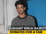 Video : Kerala Floods: Sushant Singh Rajput Donates Rs. 1 Crore On Behalf Of A Fan