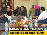 Video : Imran Khan Thanks Navjot Sidhu, Has Message For His Critics In India